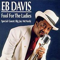 1996. Eb Davis, Fool for the Ladies