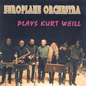 1999. Europlane Orchestra, Plays Kurt Weill