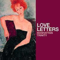 2001. Manhattan Trinity, Love Letters