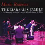 2010. The Marsalis Family, Music Redeems
