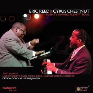 2009. Eric Reed & Cyrus Chestnut, Plenty Swing, Plenty Soul