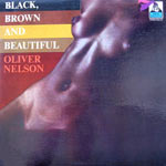 1970. Oliver Nelson, Black, Brown and Beautiful