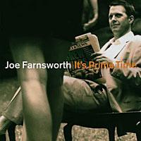 2003. Joe Farnsworth, It's Prime Time, Avatar