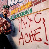 1993. Bobby Sanabria & Ascension, New York City Ache!