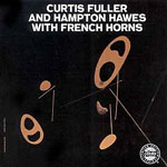 1957, Curtis Fuller and Hampton Hawes