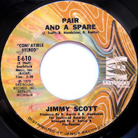 45t 1973. Jimmy Scott, Pair and a Spare/What Am I Gonna Do (About You Baby)