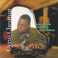 1994. Cyrus Chestnut, The Dark Before the Dawn
