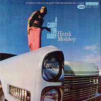 1965. Hank Mobley, A Caddy for Daddy, Blue Note