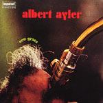 1969. Albert Ayler, New Grass