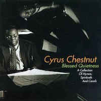 1996. Cyrus Chestnut, Blessed Quietness: A Collection of Hymns, Spirituals and Carols