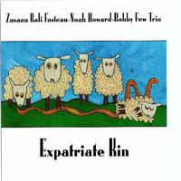 1997. Zusaan Kali Fasteau/Noah Howard/Bobby Few, Expatriate Kin, CIMP 140