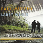 2002. Paul Murphy/Larry Willis, Power of Two, Volume 2