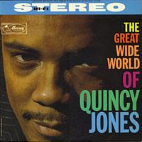 1961. Quincy Jones, The Great Wide World of Quincy Jones, Mercury