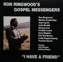 1992. Ron Ringwood's Gospel Messengers, I Have a Friend