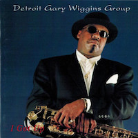 1996. Detroit Gary Wiggins Group, I Got Up