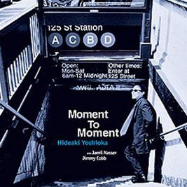 2000. Hideaki Yoshioka, Moment to Moment