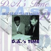 2008. Brad Leali-Claus Raible Quartet, D.A.'s Time