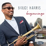 2017. Bruce Harris, Beginnings, Posi-Tone Records