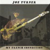 2005. Joe Turner, My French Connexion, Mystic Records