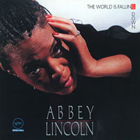 1990. Abbey Lincoln, The World Is Fallin' Down