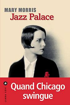 Jazz Palace, Mary Morris, Ed. Liana Levi