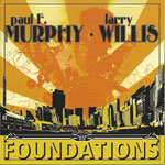 2009. Paul F. Murphy/Larry Willis, Foundations