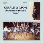1984. Gerald Wilson, Calafia