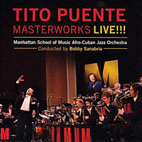2008. Bobby Sanabria & Manhattan School of Music Afro-Cuban Jazz Orchestra, Tito Puente Masterworks Live!!!
