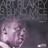 1962. Art Blakey & the Jazz Messengers, Three Blind Mice, Vol. 2, Blue Note
