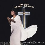 1987. Aretha Franklin, One Lord, One Faith, One Baptism, Arista