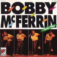 1988. Bobby McFerrin, Bobby's Thing