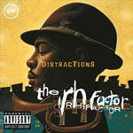 2004. The RH Factor: Distractions