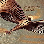 2013. Aérophone, Flyin' With, Bruits Chic