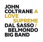 2002. Dal Sasso–Belmondo Big Band, John Coltrane. A Love Supreme, Jazz & People