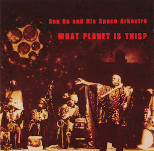1972-Sun Ra Arkestra, What Planet Is This?