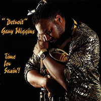 1990. Detroit Gary Wiggins, Time for Saxin'