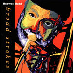 1999-2000. Roswell Rudd, Broad Strokes