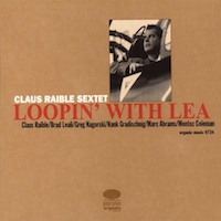 2000. Claus Raible Sextet, Loopin' With Lea