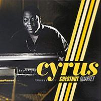 2010. Cyrus Chestnut, The Cyrus Chestnut Quartet