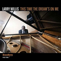 2011. Larry Willis, This Time the Dream's on Me