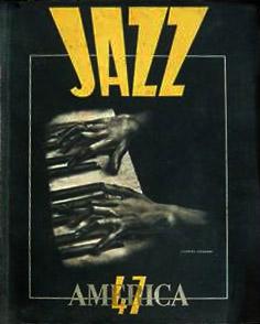 La revue America-Jazz 47, sous la direction de Charles Delaunay et Robert Goffin, à laquelle participèrent Boris Vian, mais aussi Hugues Panassié, Hergé, et beaucoup d'autres artistes et critiques, témoigne de l'attirance qu'exercent alors les Etats-Unis sur les milieux artistiques européens et pas seulement.