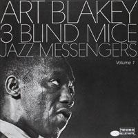 1962. Art Blakey & the Jazz Messengers, Three Blind Mice, Vol. 1, Blue Note