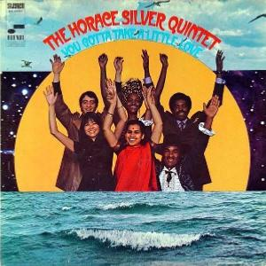 1969. The Horace Silver Quintet, You Gotta Take a Little Love, Blue Note