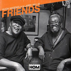 2012. Hugh Masekela/Larry Willis, Friends