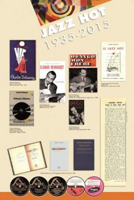 Un des panneaux synthétise l'œuvre de Charles Delaunay, ses écrits dans la veine suréaliste, ses biographies de Django Reinhardt, la création des labels Swing en 1937 et Vogue en 1947, ses discographies dont la première fut pubiée en 1936, et l'ouvrage d'Hugues Panassié, le Jazz Hot qui ouvrit la voie à cette aventure de presse, la revue Jazz Hot qui fête ses 80 ans en 2015.…