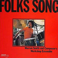 1978. Warren Smith & Composer's Workshop Ensemble, Folks Song