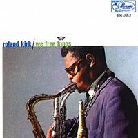 1961. Roland Kirk, We Free Kings, Mercury