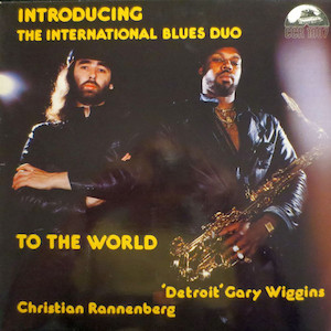 1982. Detroit Gary Wiggins/Christian Rannenberg, Introducing The International Blues Duo to the World