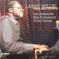2007. Larry Willis, The Offering