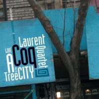 2003. Laurent Coq, Like a Tree in the City, Sunnyside